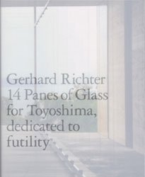 <B>14 Panes of Glass for Toyoshima, dedicated to futility</B> <BR>ゲルハルト・リヒター | Gerhard Richter