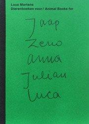 <B>Animal Books For/ Dierenboeken Voor Jaap Zeno Anna Julian Luca</B> <BR>Lous Martens