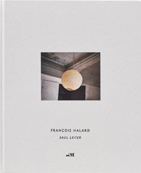 <B>Saul Leiter</B> <BR>François Halard