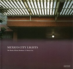 <B>Mexico City lights</B> <BR>森川健人 | Kento Morikawa