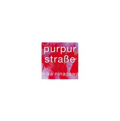 <B>Purpur Strabe</B> <BR>蜷川実花 | Mika Ninagawa
