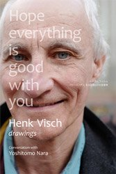 <B>Drawings: Hope everything is good with you</B> <BR>Henk Visch | ヘンク・フィッシュ