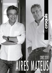 <B>El Croquis <BR>Aires Mateus  2002 - 2018</B>