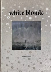 <B>White Blonde (limited Edition + signed C Print) </B> <BR>Julia Borissova
