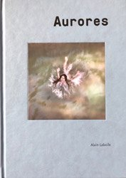 <B>Aurores (limited Edition + signed C Print) </B> <BR>Alain Laboile