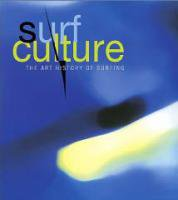 <B>Surf Culture<BR>The Art History of Surfing</B>