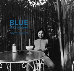 <B>Blue: Tokyo 1968-1972</B> <BR>野上眞宏 | Masahiro Nogami