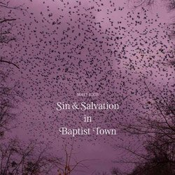 <B>Sin & Salvation In Baptist Town</B> <BR>Matt Eich