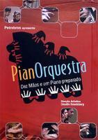PianOrquestra: Dez maos e um piano preparado (ピアノーケストラ :10本の手とプリペアド・ピアノ)