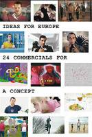 V.A.: Ideas for Europe - 24 Commercials for a Concept