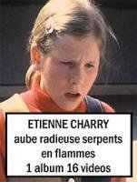 Etienne Charry: Aube Radieuse Serpents En Flammes
