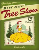 Mark Ryden: TREE SHOW Postcard Microportfolio