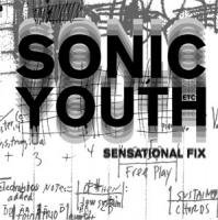 <B>Sonic Youth: Sensational Fix <BR>(+ 2 vinyl EPs)</B>