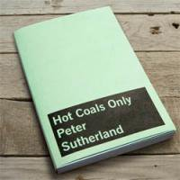 Peter Sutherland: Hot Coals Only