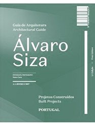 <B>Alvaro Siza Architectural Guide: Built Projects</B>