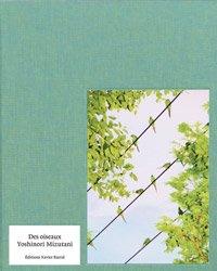 <B>Des Oiseaux</B> <BR>Yoshinori Mizutani | 水谷吉法