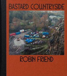 <B>Bastard Countryside</B> <BR>Robin Friend