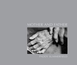 <B>Mother and Father</B> <BR>Paddy Summerfield