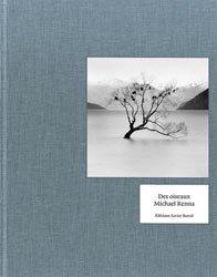 <B>Des Oiseaux</B> <BR>Michael Kenna