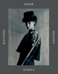 <B>Dior Images</B> <BR>Paolo Roversi