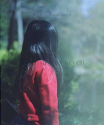 <B>When I was seven.</B> <BR>川内倫子| Rinko Kawauchi