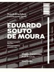 <B>Eduardo Souto De Moura Architectural Guide: Built Projects</B>