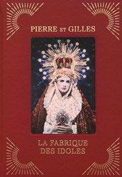 <B>La Fabrique des Idoles</B> <BR>Pierre et Gilles