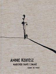 <B>Marcher Dans L'image</B> <BR>Andre Kertesz
