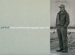 <B>Black & White Photographs 1996-2007</B> <BR>Jeff Wal