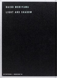 <B>Light and Shadow (signed)</B> <br>森山大道 | Daido Moriyama