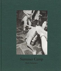 <B>Summer Camp</B> <BR>Mark Steinmetz