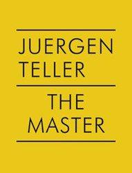 </B>The Master  IV (v. 4)</B> <BR>Juergen Teller