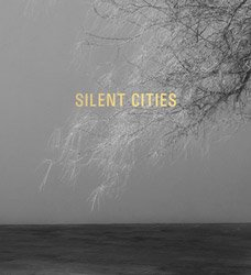 <B>Silent Cities</B> <BR>Mat Hennek