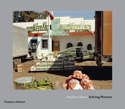 <B>Solving Pictures</B> <BR>Stephen Shore