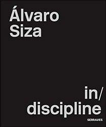 <B>Alvaro Siza: (In)Discipline</B>