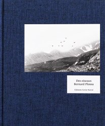 <B>Des Oiseaux</B> <BR>Bernard Plossu