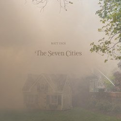 <B>The Seven Cities</B> <BR>Matt Eich