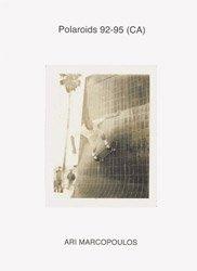 <B>Polaroids 92-95 (CA) </B> <BR>Ari Marcopoulos