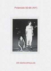 <B>Polaroids 92-95 (NY) </B> <BR>Ari Marcopoulos