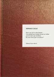 <B>Because</B> <BR>Sophie Calle