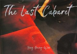<B>The Last Cabaret (Signed)</B> <BR>梁丞佑 | Yang Seung-Woo