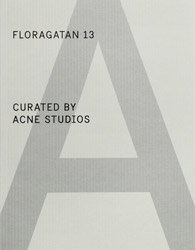 <B>Floragatan 13</B> <BR>Curated By Acne Studios A Magazine Curated By - Special Project #3