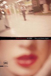 <B> In Color: Now, And Never Again</B> <BR>Daido Moriyama | 森山大道