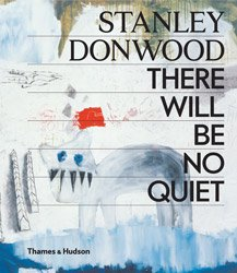 <B>There Will Be No Quiet</B> <BR>Stanley Donwood
