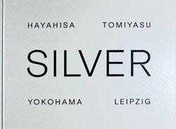 <B>Silver Leipzig | Yokohama</B> <br>Hayahisa Tomiyasu | 富安隼久