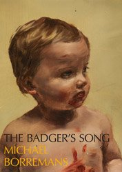 <B>The Badger's Song</B> <br>Michael Borremans