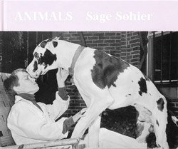 <B>Animals</B> <BR>Sage Sohier