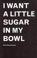 Terence Koh: I Want A Little Sugar In My Bowl