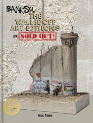 <B>The Walled Off Art Editions Are Sold Out</B> <BR>Banksy