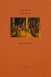 <B>Orange</B> <BR>Orhan Pamuk